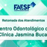 Retomada dos atendimentos no Centro Odontológico da Clínica Jasmina Bucar